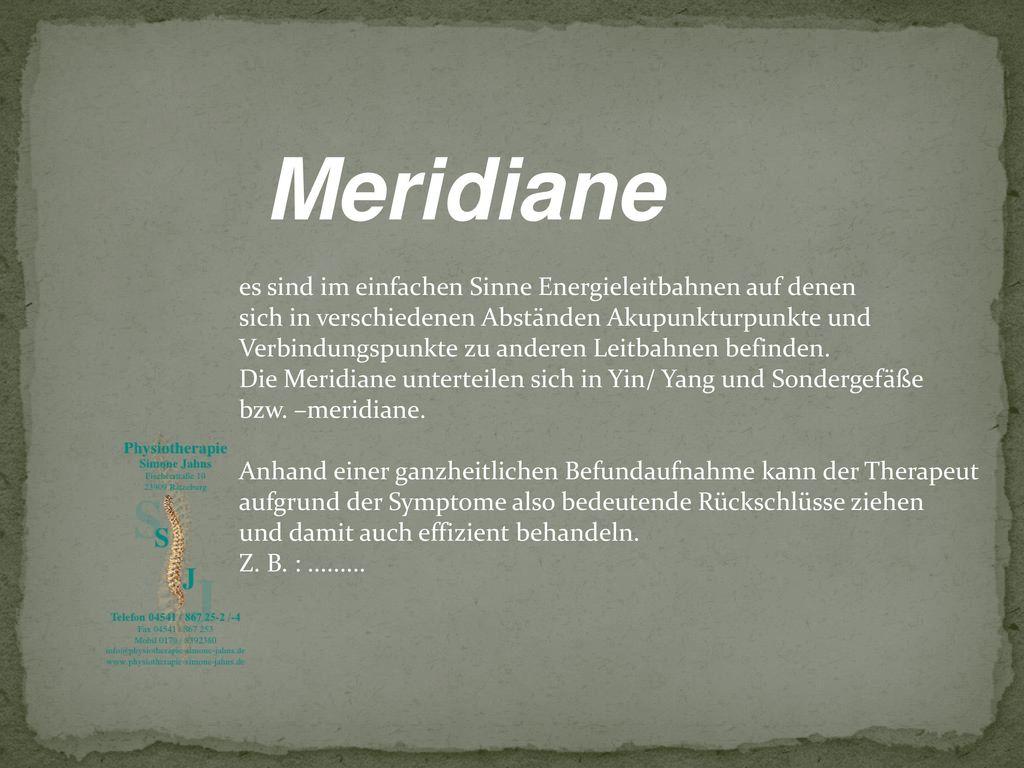 Meridiane es sind im einfachen Sinne Energieleitbahnen auf denen