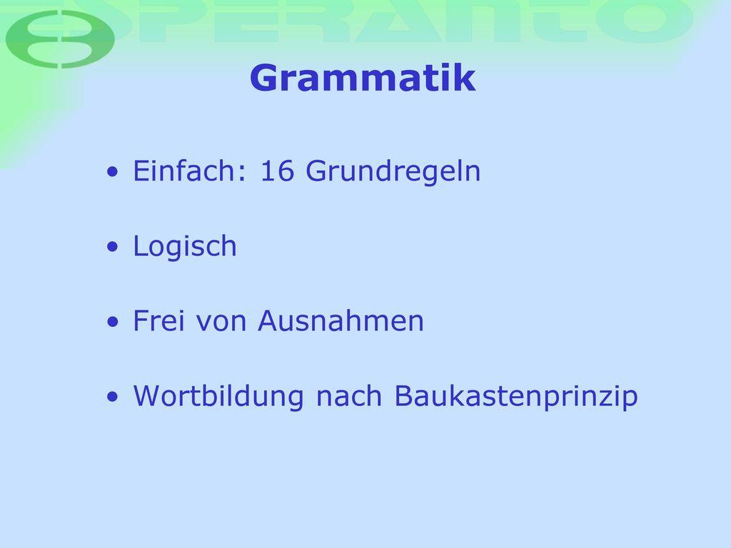 Grammatik Einfach: 16 Grundregeln Logisch Frei von Ausnahmen