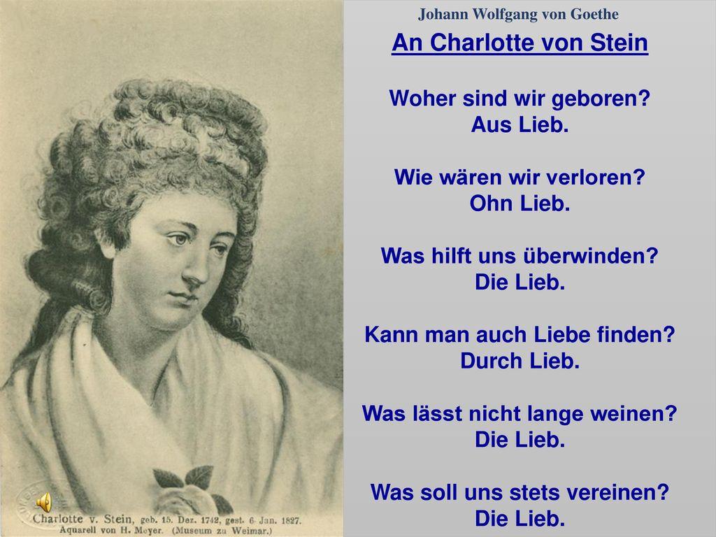 An Charlotte von Stein Woher sind wir geboren Aus Lieb.