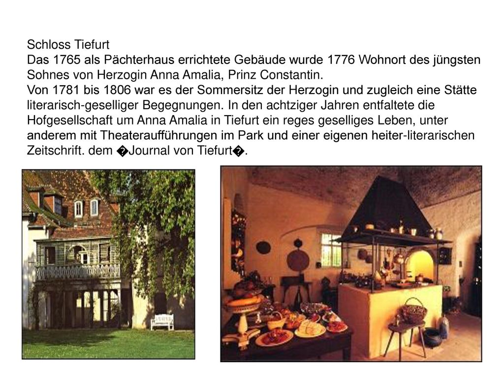 Schloss Tiefurt Das 1765 als Pächterhaus errichtete Gebäude wurde 1776 Wohnort des jüngsten Sohnes von Herzogin Anna Amalia, Prinz Constantin.