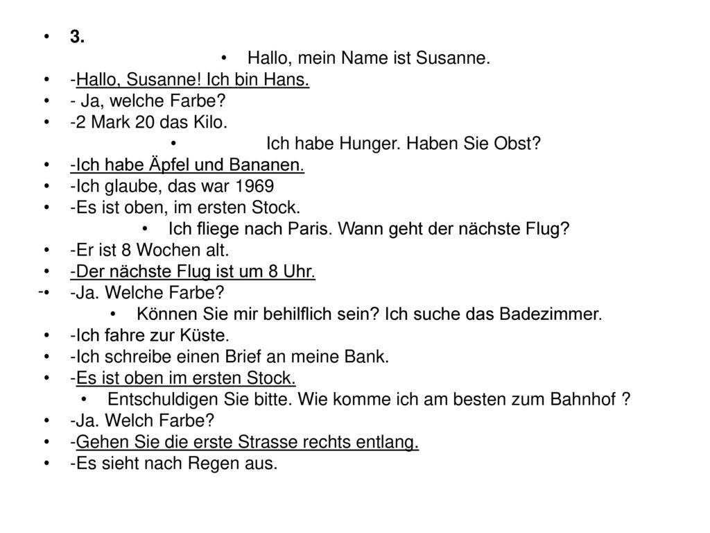Hallo, mein Name ist Susanne. -Hallo, Susanne! Ich bin Hans.