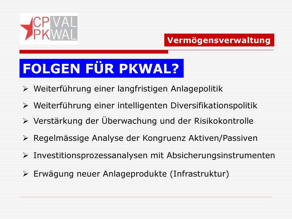 FOLGEN FÜR PKWAL Vermögensverwaltung