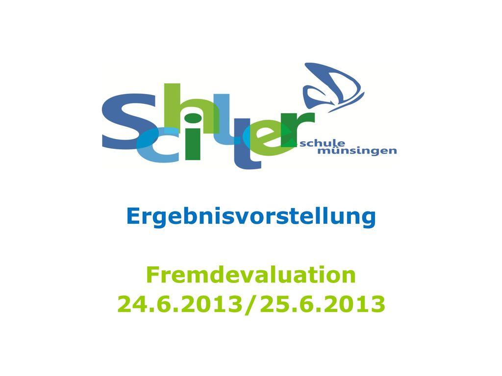 Ergebnisvorstellung Fremdevaluation 24.6.2013/25.6.2013