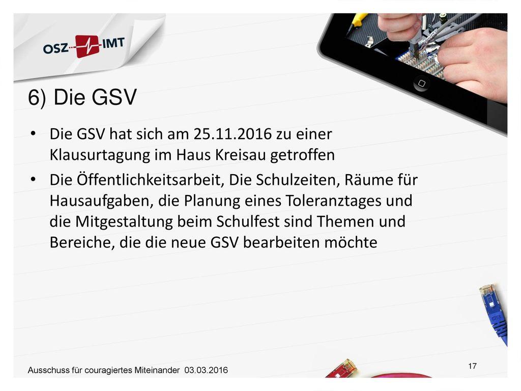 6) Die GSV Die GSV hat sich am 25.11.2016 zu einer Klausurtagung im Haus Kreisau getroffen.