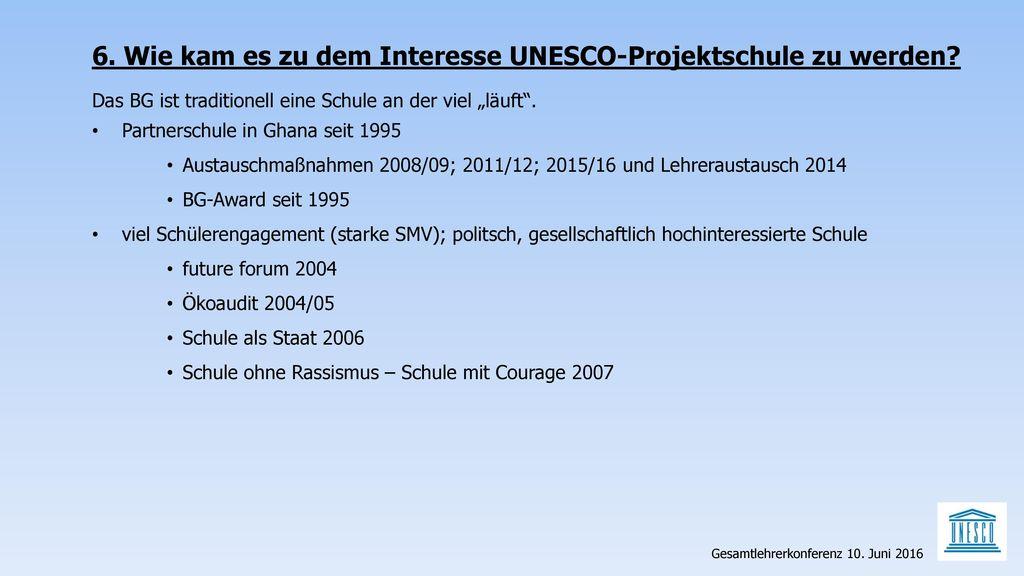 6. Wie kam es zu dem Interesse UNESCO-Projektschule zu werden