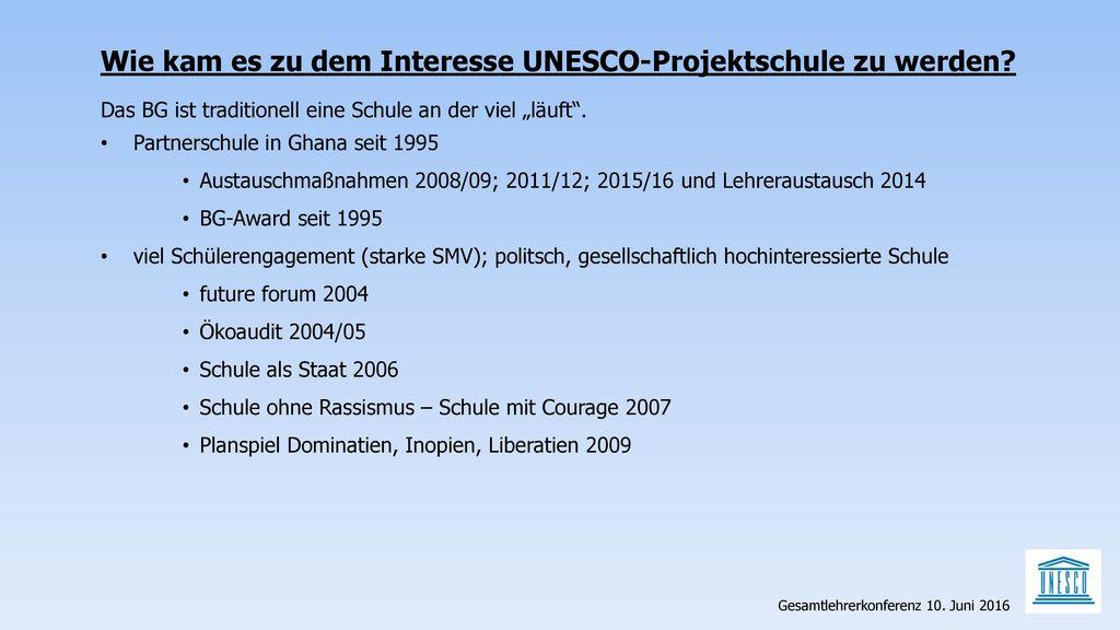 Wie kam es zu dem Interesse UNESCO-Projektschule zu werden