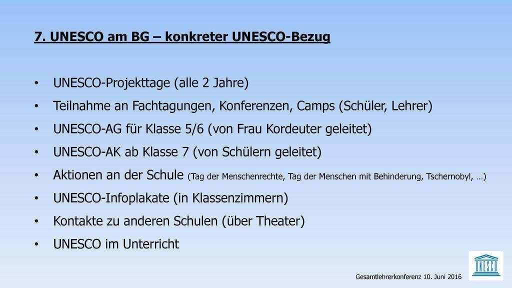 7. UNESCO am BG – konkreter UNESCO-Bezug
