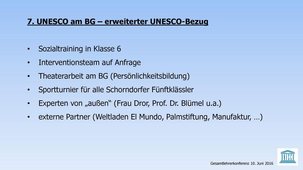 7. UNESCO am BG – erweiterter UNESCO-Bezug