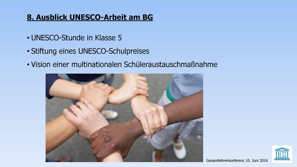 8. Ausblick UNESCO-Arbeit am BG UNESCO-Stunde in Klasse 5