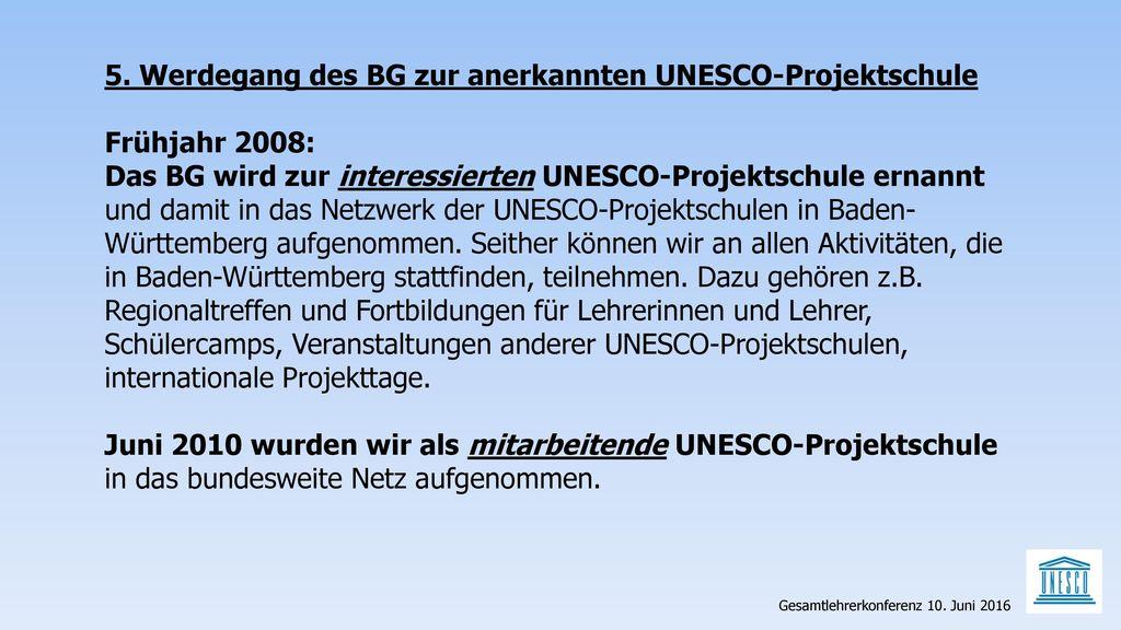 5. Werdegang des BG zur anerkannten UNESCO-Projektschule