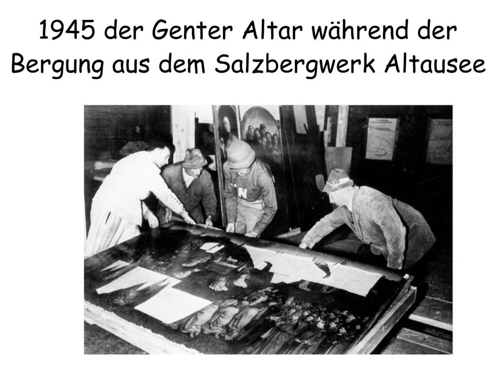 1945 der Genter Altar während der Bergung aus dem Salzbergwerk Altausee