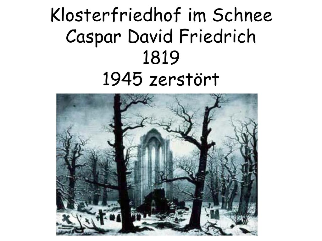 Klosterfriedhof im Schnee Caspar David Friedrich 1819 1945 zerstört