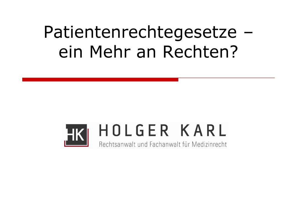 Patientenrechtegesetze – ein Mehr an Rechten