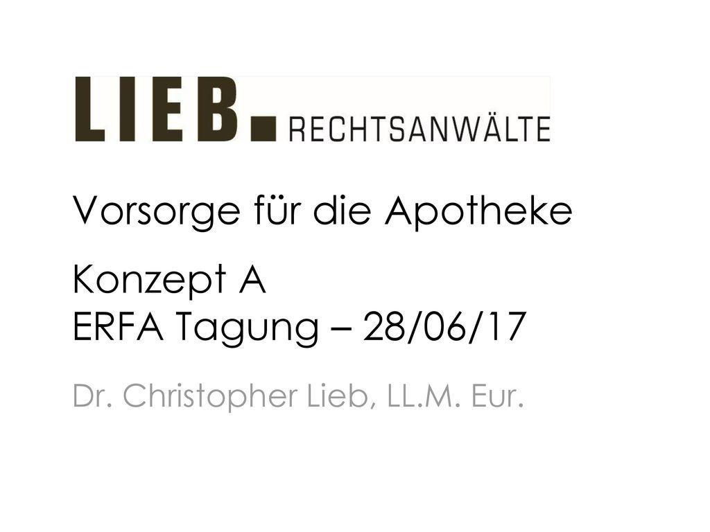 Vorsorge für die Apotheke Konzept A ERFA Tagung – 28/06/17