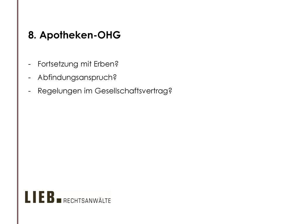 8. Apotheken-OHG Fortsetzung mit Erben Abfindungsanspruch