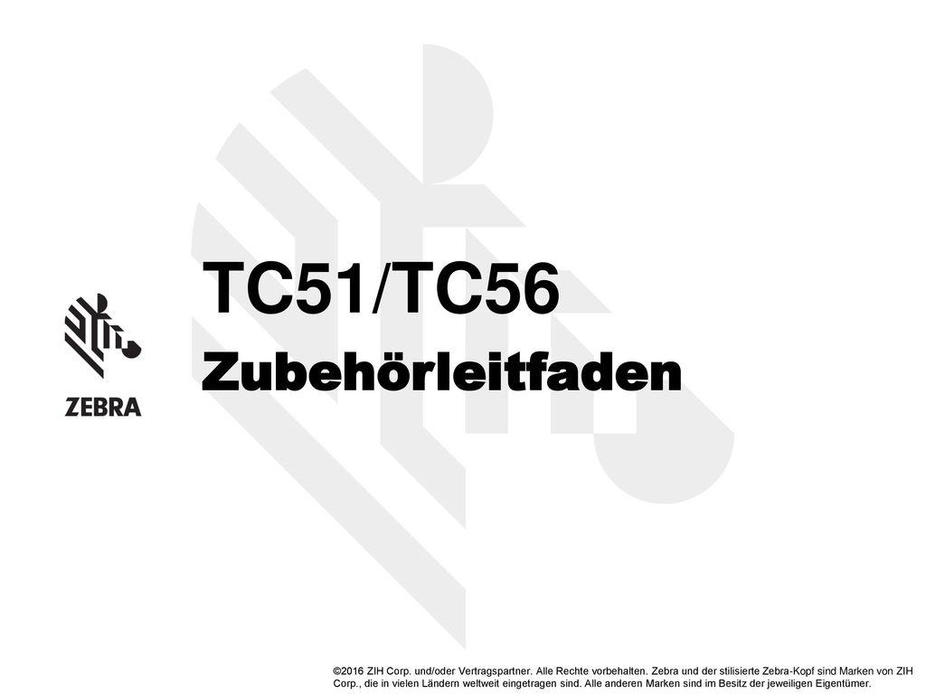 TC51/TC56 Zubehörleitfaden