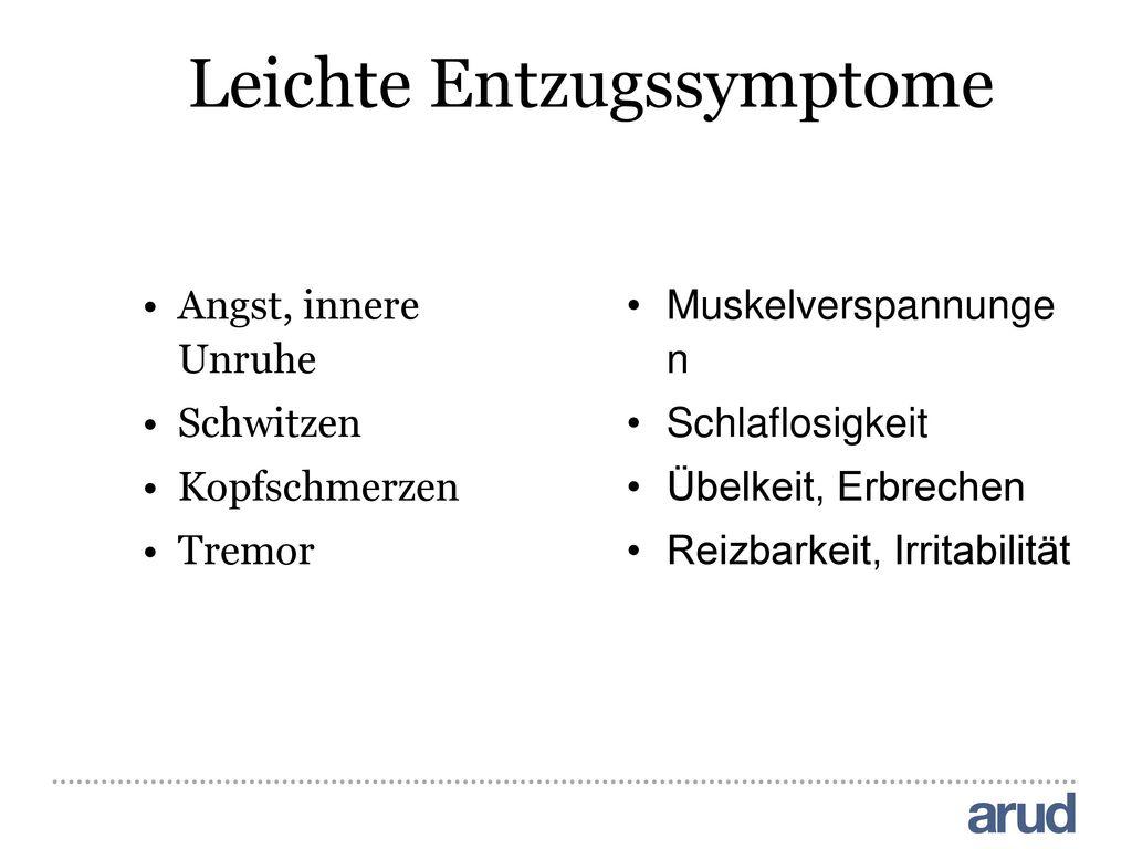Leichte Entzugssymptome