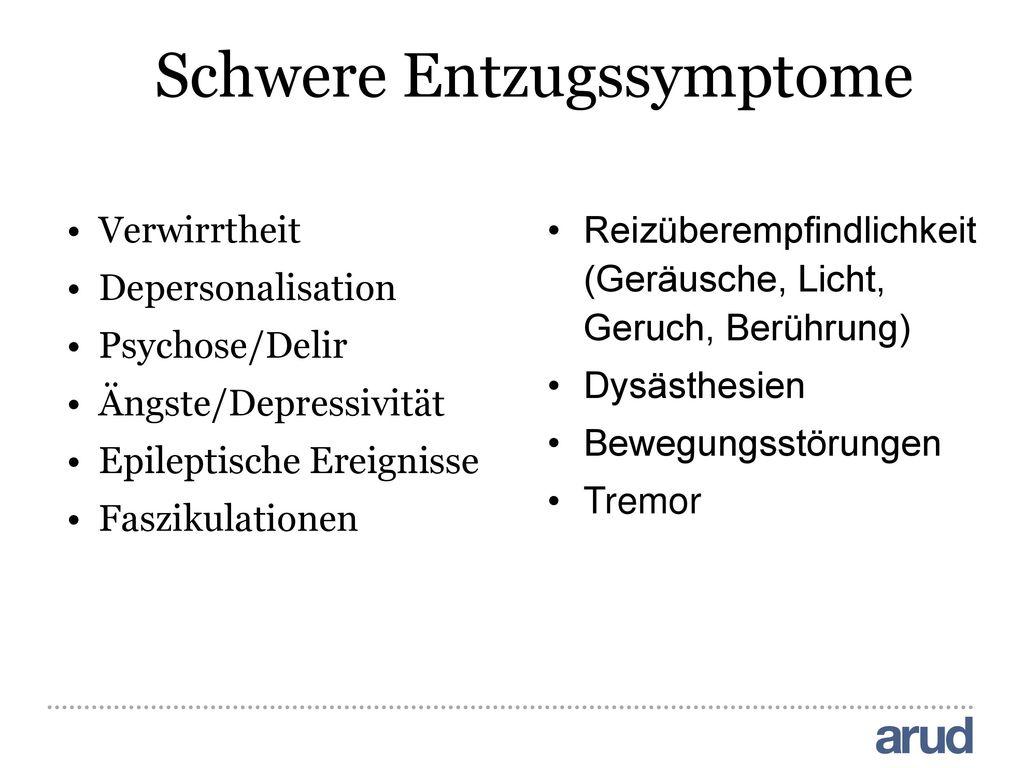 Schwere Entzugssymptome