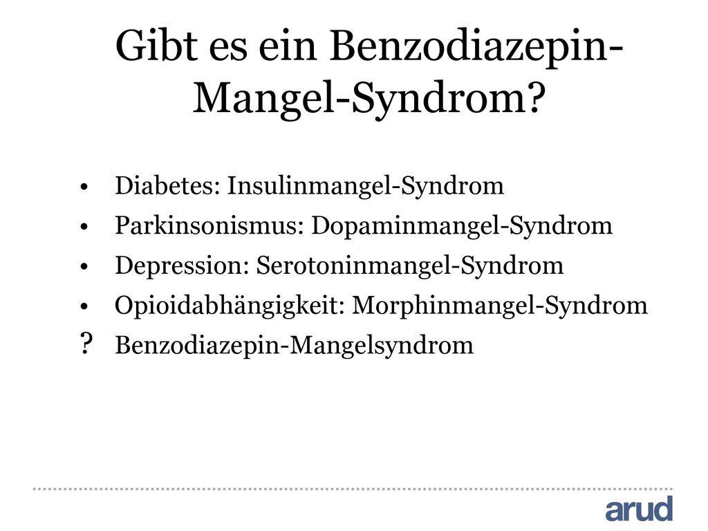 Gibt es ein Benzodiazepin-Mangel-Syndrom