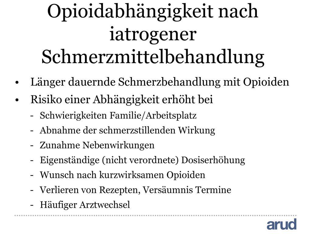 Opioidabhängigkeit nach iatrogener Schmerzmittelbehandlung