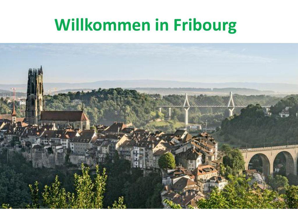 Willkommen in Fribourg