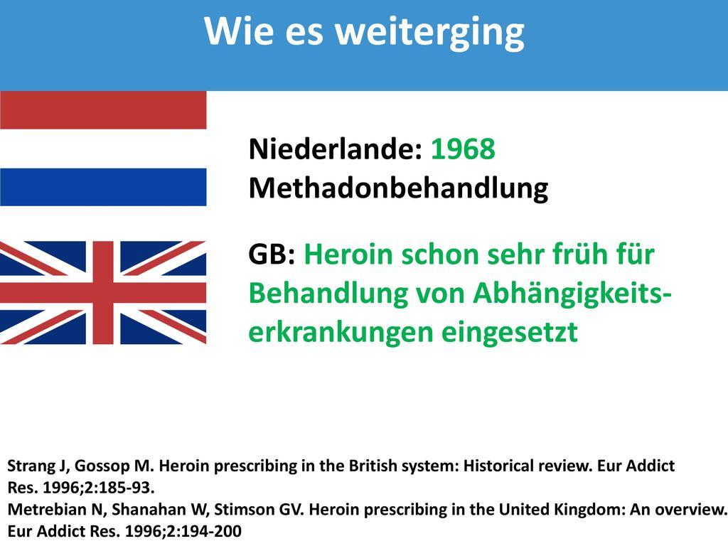 Wie es weiterging Niederlande: 1968 Methadonbehandlung