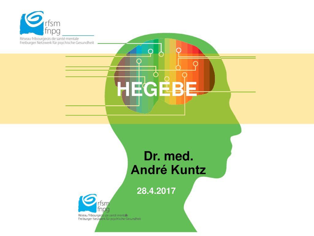 HEGEBE Dr. med. André Kuntz 28.4.2017