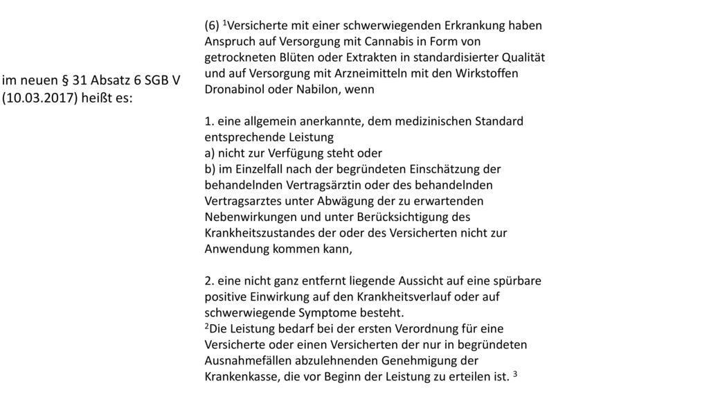 im neuen § 31 Absatz 6 SGB V (10.03.2017) heißt es: