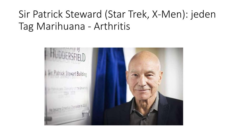 Sir Patrick Steward (Star Trek, X-Men): jeden Tag Marihuana - Arthritis