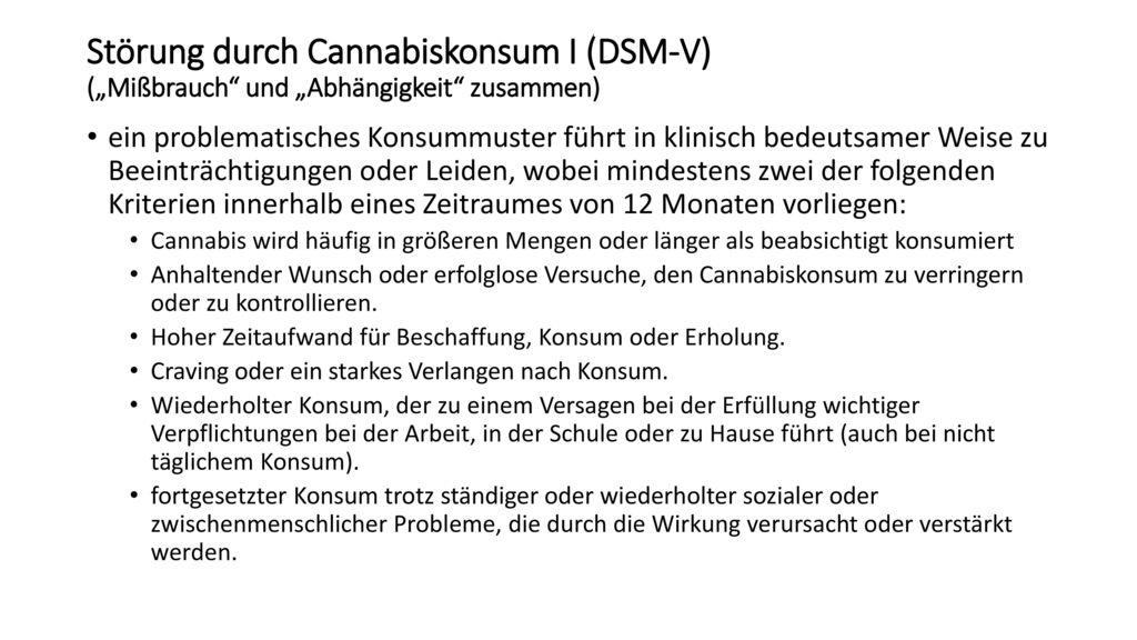 """Störung durch Cannabiskonsum I (DSM-V) (""""Mißbrauch und """"Abhängigkeit zusammen)"""