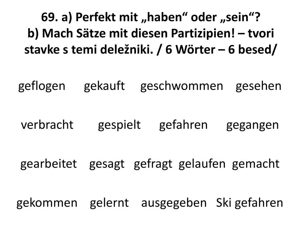 """69. a) Perfekt mit """"haben oder """"sein"""