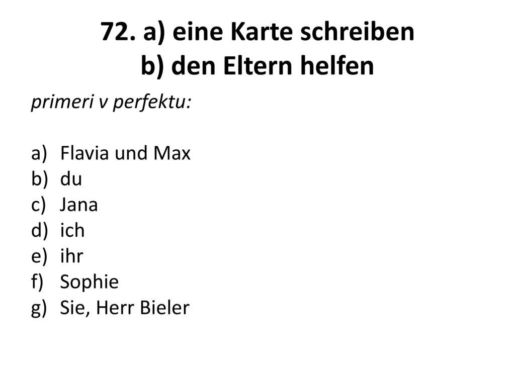 72. a) eine Karte schreiben b) den Eltern helfen