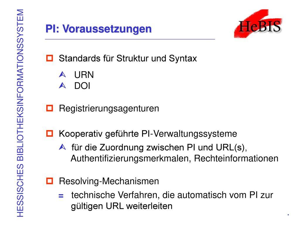 PI: Voraussetzungen Standards für Struktur und Syntax  URN  DOI