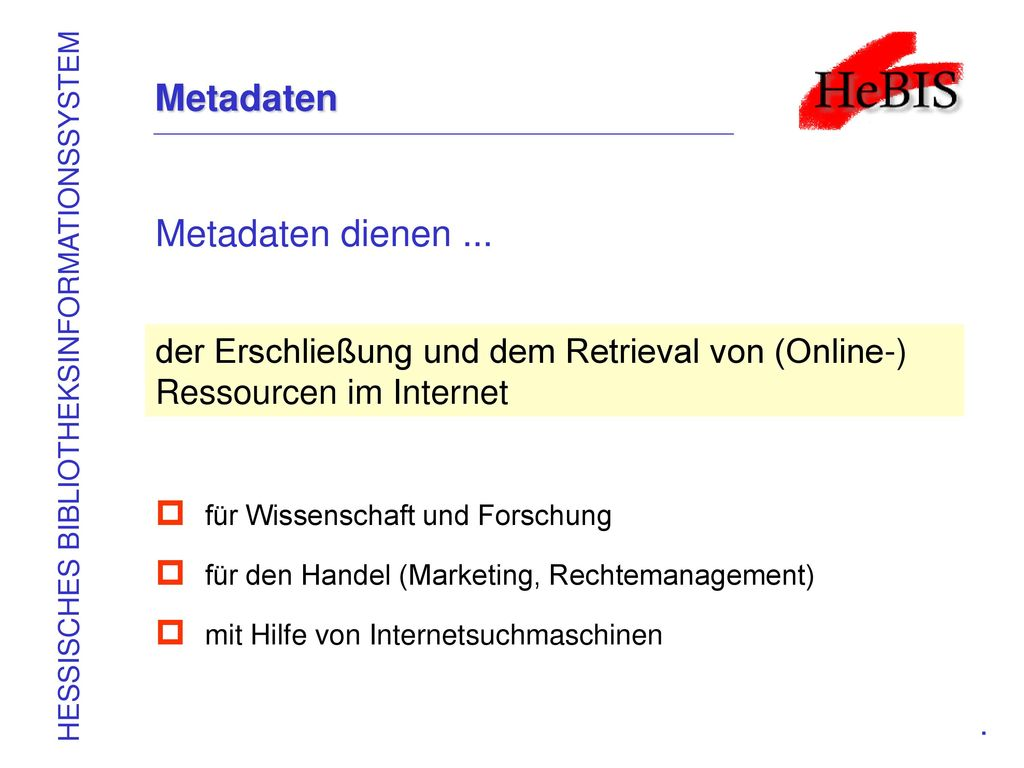 Metadaten Metadaten dienen ...