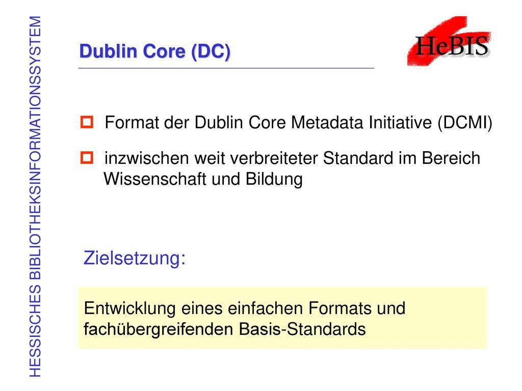 Dublin Core (DC) Zielsetzung: