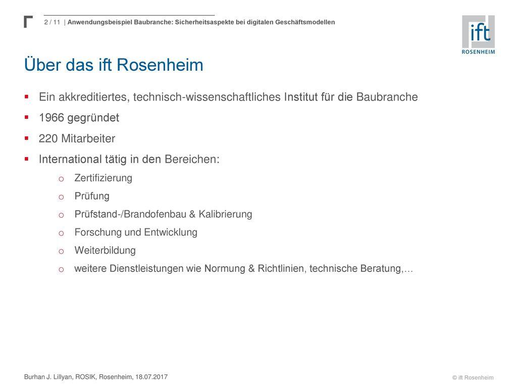 Über das ift Rosenheim Ein akkreditiertes, technisch-wissenschaftliches Institut für die Baubranche.