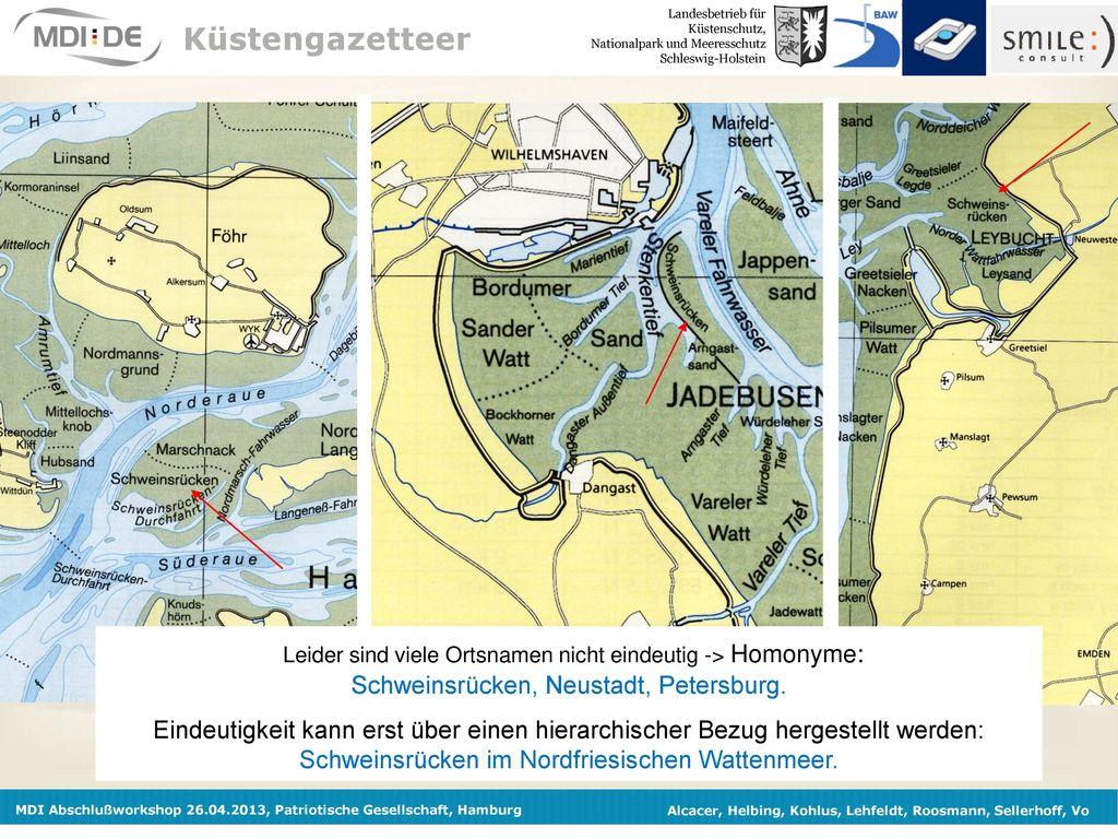 Küstengazetteer Leider sind viele Ortsnamen nicht eindeutig -> Homonyme: Schweinsrücken, Neustadt, Petersburg.