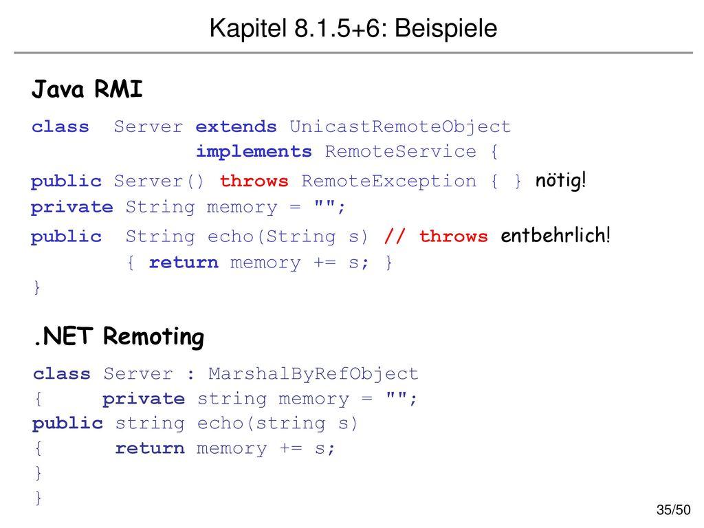 Kapitel 8.1.5+6: Beispiele Java RMI .NET Remoting