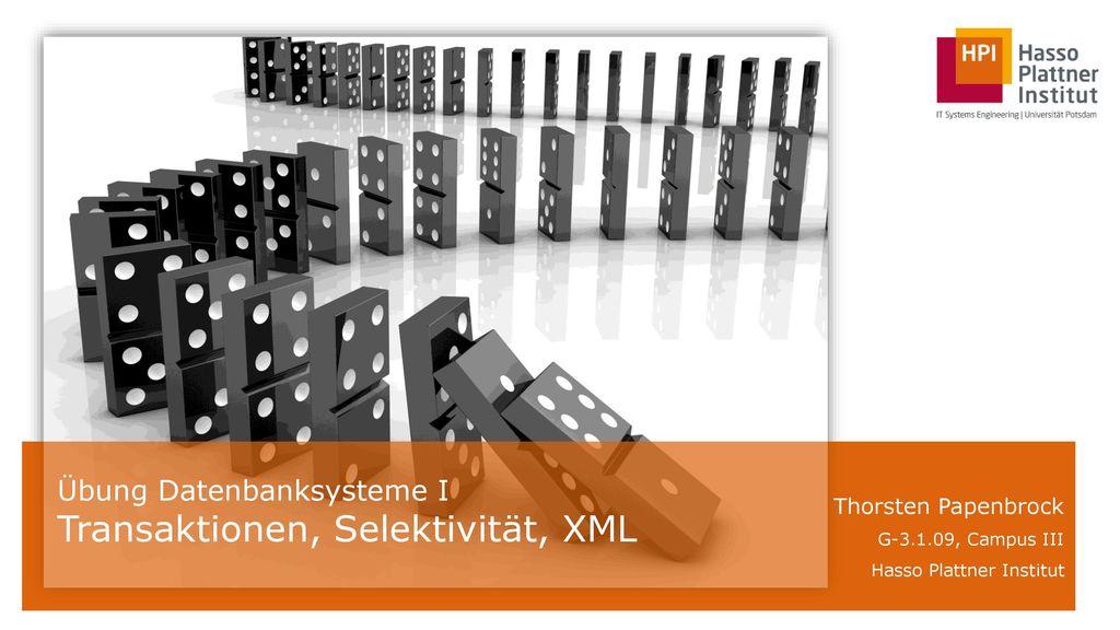 Übung Datenbanksysteme I Transaktionen, Selektivität, XML