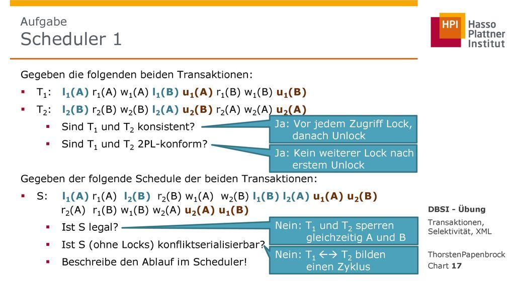 Aufgabe Scheduler 1 Gegeben die folgenden beiden Transaktionen: