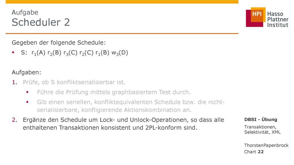 Aufgabe Scheduler 2 Gegeben der folgende Schedule: