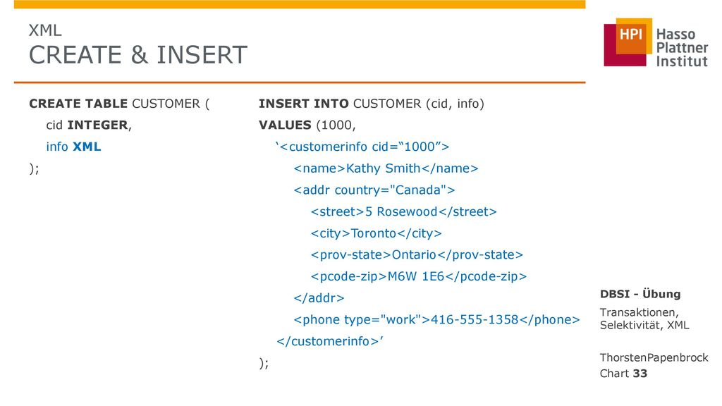 XML CREATE & INSERT CREATE TABLE CUSTOMER ( cid INTEGER, info XML );