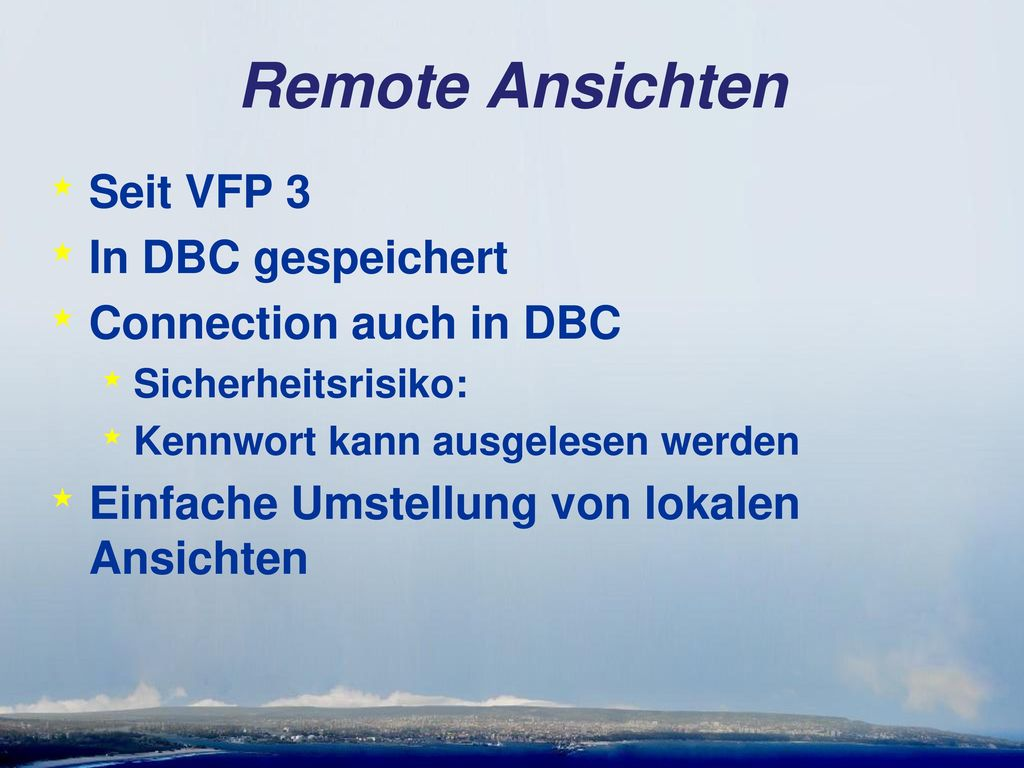 Remote Ansichten Seit VFP 3 In DBC gespeichert Connection auch in DBC