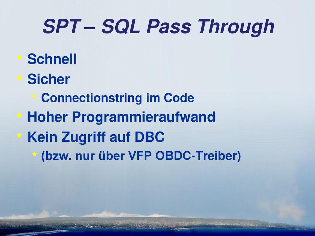 SPT – SQL Pass Through Schnell Sicher Hoher Programmieraufwand