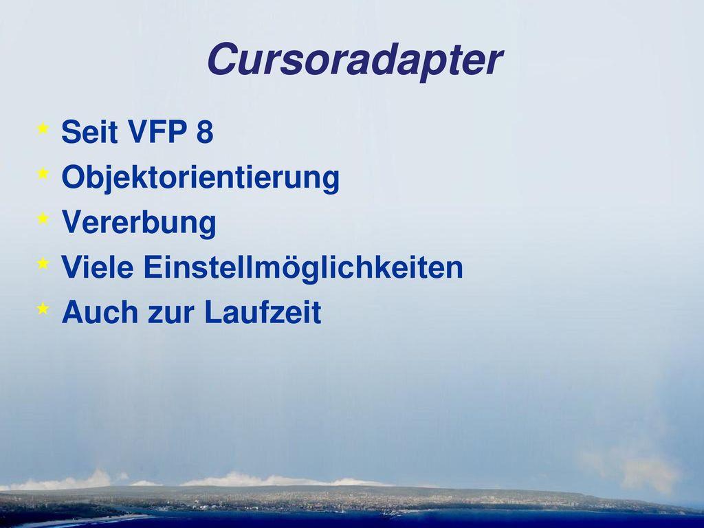Cursoradapter Seit VFP 8 Objektorientierung Vererbung