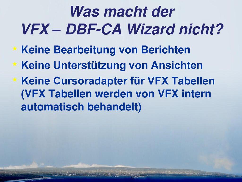 Was macht der VFX – DBF-CA Wizard nicht