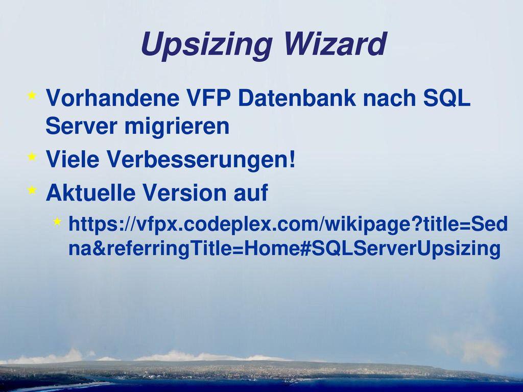 Upsizing Wizard Vorhandene VFP Datenbank nach SQL Server migrieren
