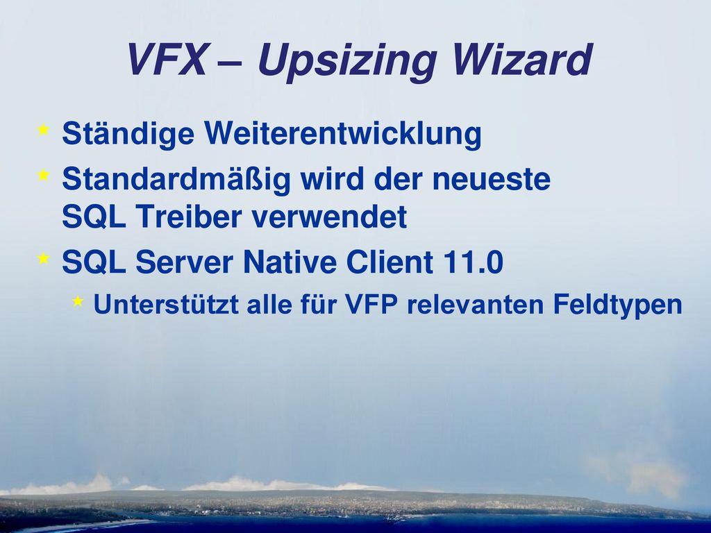 VFX – Upsizing Wizard Ständige Weiterentwicklung