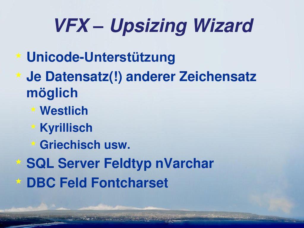 VFX – Upsizing Wizard Unicode-Unterstützung