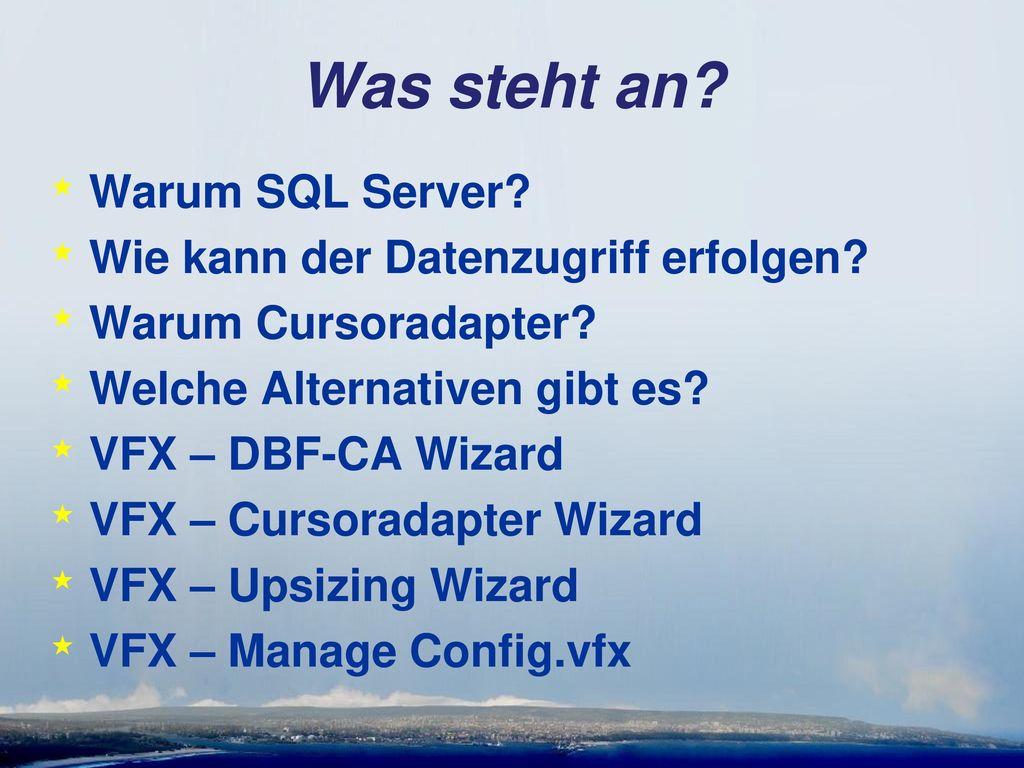 Was steht an Warum SQL Server Wie kann der Datenzugriff erfolgen